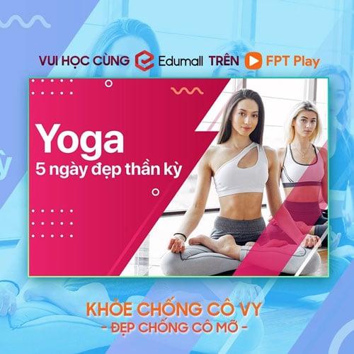 yoga-5-ngay-dep-than-ky