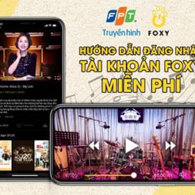 Truyền hình FPT mở tặng 10.000 tài khoản Foxy xem miễn phí Music Home